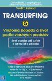Transurfing 5 Vnútorná sloboda a život podľa vlastných predstáv - Vadim Zeland