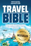 Travel Bible: Praktické rady za milion, jak procestovat svět za pusu - Petr Novak, Matouš Vinš