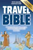 Travel Bible (vydání pro rok 2019): Praktické rady za milion, jak procestovat svět za pusu - Petr Novák, Matouš Vinš