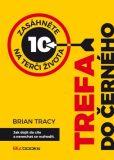 Trefa do černého - Brian Tracy