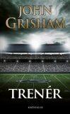 Trenér - John Grisham
