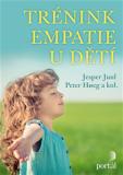 Trénink empatie u dětí - Peter Hoeg, Jesper Juul