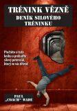 Trénink vězně Deník silového tréninku - Paul Wade