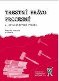 Trestní právo procesní - 2. vydání - František Novotný