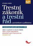 Trestní zákoník a trestní řád s poznámkami a judikaturou - Jiří Jelínek
