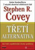 Třetí alternativa - Stephen R. Covey