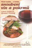 Třetí kniha o kráse snoubení vín a pokrmů - Branko Černý, Luboš Bárta