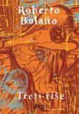 Třetí říše - Roberto Bolaňo