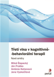 Třetí vlna v kognitivně-behaviorální terapii - Ján Praško, ...