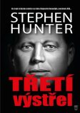 Třetí výstřel - Stephen Hunter