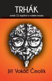 Trhák aneb 21 kapitol o vašem mozku - Jiří Vokáč Čmolík