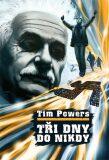 Tři dny do nikdy - Tim Powers
