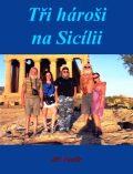 Tři hároši na Sicílii - Jiří Kostúr