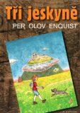 Tři jeskyně - Per Olov Enquist, ...