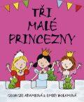 Tři malé princezny - Georgie Adams, Emily Bolamová