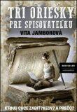 Tri oriešky pre spisovateľku - Vita Jamborová