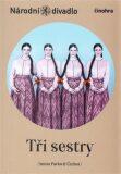 Tři sestry - Anton Pavlovič Čechov