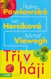 Tři v háji - Michal Viewegh, ...