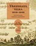 Třicetiletá válka 1618–1648 - Pod taktovkou kardinála Richelieu - Radek Fukala