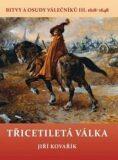 Třicetiletá válka - Bitvy a osudy válečníků III. 1618-1648 - Jiří Kovařík