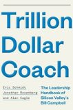 Trillion Dollar Coach : The Leadership Handbook of Silicon Valley´s Bill Campbell - Anonymous