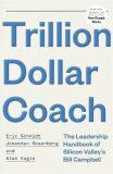 Trillion Dollar Coach - Eric Schmidt, ...