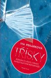 Třísky - Iva Pekárková