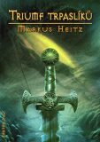Triumf trpaslíků - Markus Heitz
