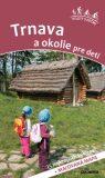 Trnava a okolie pre deti - Daniel Kollár, ...