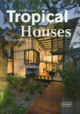Tropical Houses: Living in Paradise - Michelle Galindo