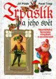Trpaslík a jeho svět - Jiří Polák, Pavel Tregl