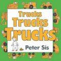 Trucks Trucks Trucks - Peter Sís