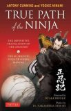 True Path of the Ninja : The Definition Translation of the Shoninki - Cummins Antony