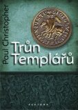 Trůn Templářů - Paul Christopher