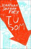 Tu som - Jonathan Safran Foer