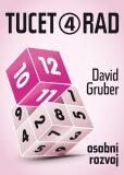 Tucet rad, jak být úspěšnější v práci 4 - David Gruber