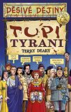 Tupí tyrani - Terry Deary, Mike Phillips