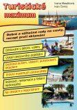 Turistické maximum - Dobré a užitečné rady na cesty, recept proti zklamání - Ivan Černý, Masáková Ivana