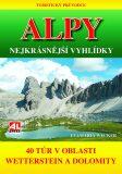 Turistický průvodce: ALPY- nejkrásnější vyhlídky - 40 túr v oblasti mezi Wettersteinem a Dolomity - Eva Maria Wecker
