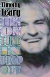 Turn On, Tune In, Drop Out - Timothy Leary
