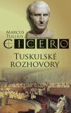 Tuskulské rozhovory - Marcus Tullius Cicero