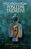 Tutanchamon Poslední tajemství - Christian Jacq