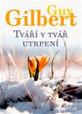 Tváří v tvář utrpení - Guy Gilbert