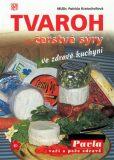 Tvaroh a čerstvé sýry ve zdravé kuchyni - Kratochvílová Patricie