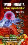 Tvoje imunita je tvůj nejlepší lékař - David Frej