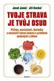 Tvoje strava je tvůj osud - Josef Jonáš, Jiří Kuchař