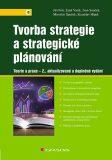 Tvorba strategie a strategické plánování - Jiří Fotr, ...