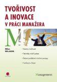 Tvořivost a inovace v práci manažera - Milan Mikuláštík