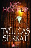 Tvůj čas se krátí - Kay Hooper
