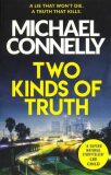Two Kinds of Truth: The New Harry Bosch Thriller  - Michael Connelly